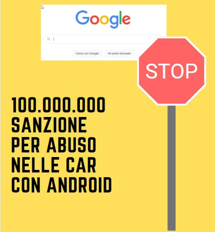 Android Car: Google condannata a 100 milioni dall'antitrust italiana
